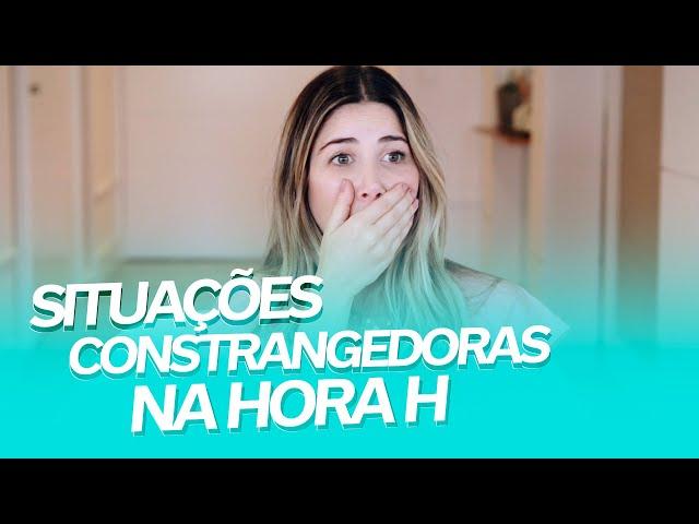SITUAÇÕES CONSTRANGEDORAS NA HORA H - Mica Rocha