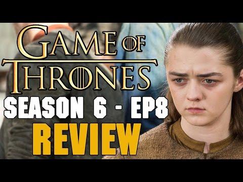 Game of Thrones Season 6 Episode 8 Review