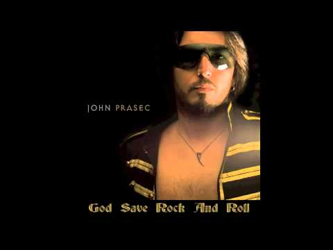 John D. Prasec - God Save Rock and Roll