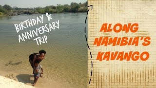Divundu Namibia  City new picture : My Birthday & Anniversary in Namibia's Kavango | Part 1
