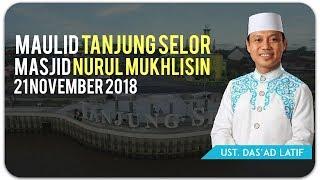 Video Ustad Das'ad Latif  - MAULID BULUNGAN 21 NOVEMBER 2018 masjid Nurul Mukhlisin MP3, 3GP, MP4, WEBM, AVI, FLV Agustus 2019