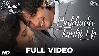 Bakhuda Tumhi Ho - Atif Aslam, Alka Yagnik