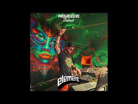 ELEMENT - Dj Set@Progressive Festival 2017 [Psytrance]