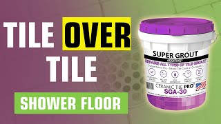 👍 Repair Cracked Grout - Tile over Tile Shower Floor - (Never Seal Again) - Super Grout Additive®
