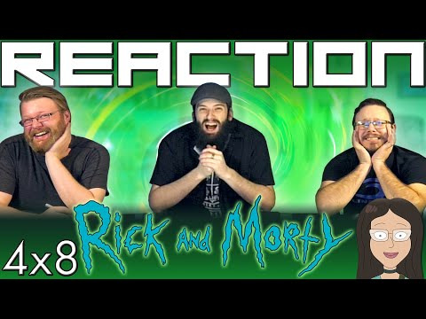 "Rick and Morty 4x8 REACTION!! ""The Vat of Acid Episode"""