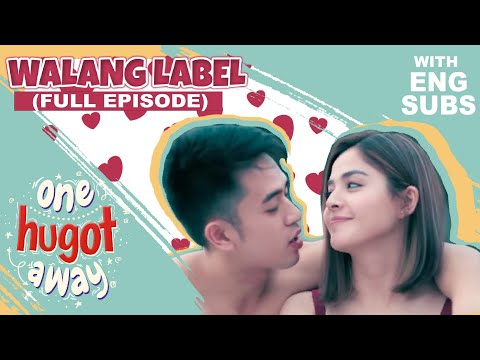 One Hugot Away: Walang Label | Full Episode (with English subtitles)