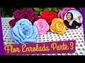 FLOR EM CROCHE ENROLADA - MODELO 1 - PARTE 3