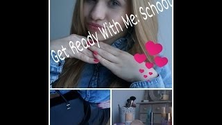 GET READY WITH ME: SCHOOL
