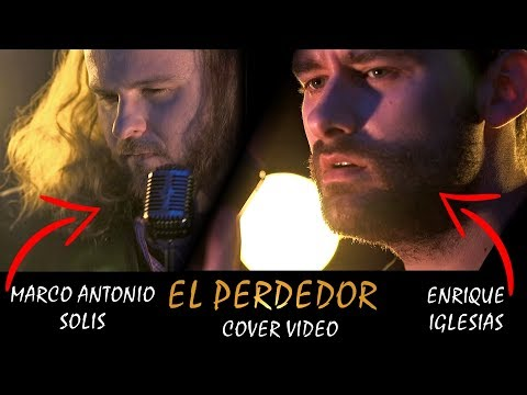 Enrique Iglesias & Marco Antonio Solis – El Perdedor [cover video]