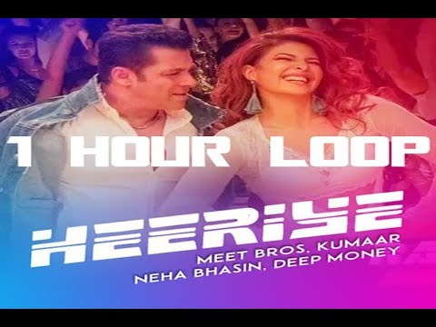 Heeriye  -  Race 3  - 1 HOUR LOOP CONTINUOUS -  Meet Bros Ft. Deep Money, Neha Bhasin