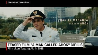 "Video Teaser Film ""A Man Called Ahok"" Dirilis, Daniel Manantha MP3, 3GP, MP4, WEBM, AVI, FLV September 2018"