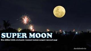 Bulan Purnama Super Moon Bisa Dilihat Malam Ini Januari 2018