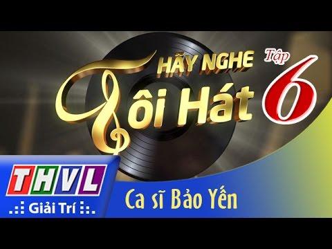 Hãy Nghe Tôi Hát 2016 Tập 6 - Ca Sỹ Bảo Yến - Nhiều Ca Sĩ Việt Nam