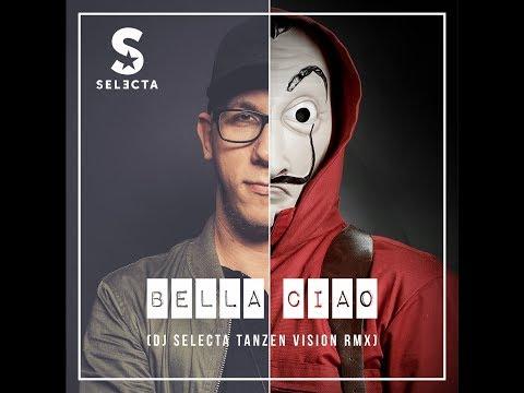 BELLA CIAO - DJ SELECTA Tanzen Vision Rmx