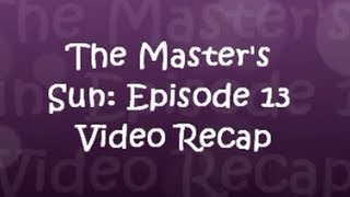 The Master's Sun: Episode 13 Video Recap