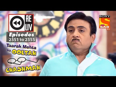 Weekly Reliv | Taarak Mehta Ka Ooltah Chashmah | 4th December  To 8th December 2017 |Ep 2351 To 2355
