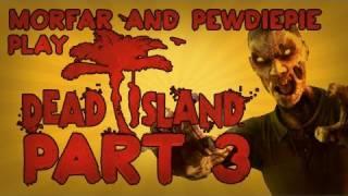 Dead Island: Co-Op w/ Morfar & PEWDIEPIE - PART 3 1080p