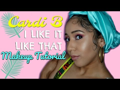 Cardi B I Like It Like That Makeup Tutorial