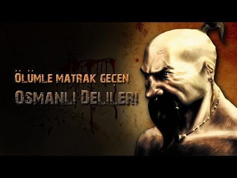 """Osmanlı'nın en Korkunç Askerleri   """"DELİLER"""""""