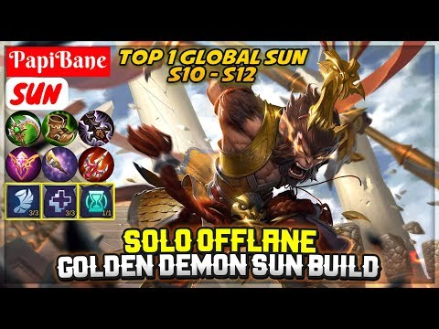 Solo Offlane Sun, Golden Demon Sun Build [ Top 1 Global Sun S10 - S12 ] PapiBane Sun