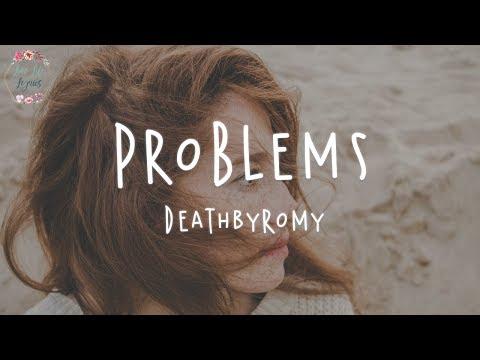 DeathbyRomy - Problems (Lyric Video)