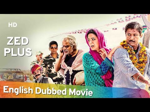 Zed Plus [2014] HD Full Movie English Dubbed - Adil Hussain - Mona Singh - Mukesh Tiwari
