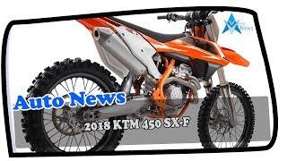 5. HOT NEWS!!!!2018 KTM 450 SX F Price & Spec