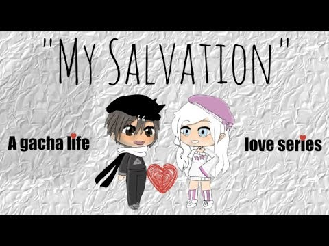 """My Salvation"" Ep:6 / BellonaGacha"