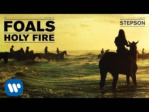 Foals - Stepson - Holy Fire