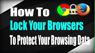 "learn How to lock your browsers with a password to protect your browsing data from others. People looks to password protect their drives and folders in system but they forget to protect the most important thing that is browser. It happens with most of the people that they forget to log out of their email accounts, social networking sites and other important accounts which other user should not see. Its very important to lock the browser as other will not be able to access your account and see your browsed sites. In this video i will show you how to protect your Chrome and Firefox browsers with a password to protect your browsing data from prying eyes.HERE ARE SOME MORE VIDEOS YOU MIGHT LIKE.How To Transfer Charge From Phone To Phonehttps://www.youtube.com/watch?v=3k18UEKyA18-Run Windows on Android (No ROOT)https://www.youtube.com/watch?v=xDqewaTPetU-How To Use a Smartphone as Mouse or Keyboardhttps://www.youtube.com/watch?v=erkX_k9F_d4-Control Your Android Phone From PC ( No Root Required ) https://www.youtube.com/watch?v=XBljXJZGnUU-How To Update Android KitKat to Lollipop 5https://www.youtube.com/watch?v=S-1VHQjJMhk-Transfer Files From USB Flash To Any Smartphone Without PChttps://www.youtube.com/watch?v=i7R55rwnE2I-Mirror Your Android Screen to a PC or Mac Without WiFi or Internethttps://www.youtube.com/watch?v=qRKsxpbDZkk-How To Add Pattern Lock On Windows Computerhttps://www.youtube.com/watch?v=L2hqW87gw5E-How to Recover Deleted Files from Android Phones/Tabs Without PChttps://www.youtube.com/watch?v=fjx_67t_q2I-Watch YouTube Videos Without Internethttps://www.youtube.com/watch?v=aJtRtFno9Wg---------------------------------------------------------------------------------------------------------------------------------------------------------------------------------------------------------------------------Follow me on Twitterhttps://twitter.com/TechZaadaFollow me on Facebookhttps://www.facebook.com/techzaadaFollow me on Google Plus https://plus.google.com/u/0/communities/102161270264068173502-~-~~-~~~-~~-~-Please watch: ""How to Unlock Android Pattern or Pin Lock without losing data  Without USB Debugging"" https://www.youtube.com/watch?v=mbMBqBLPGLQ-~-~~-~~~-~~-~-"