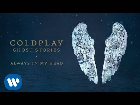 Coldplay - Always In My Head (Ghost Stories)