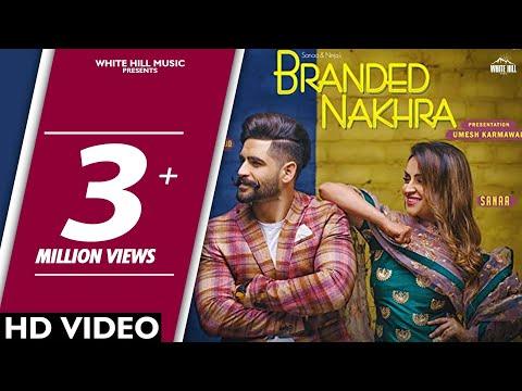 Branded Nakhra (Full Song) Sanaa - Ninja | Goldboy | White Hill Music | New Punjabi Song 2018 (видео)