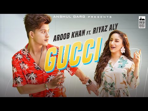 Gucci Full Song : Aroob Khan ft. Riyaz Aly | New Song 2020 |Latest Punjabi Song 2020