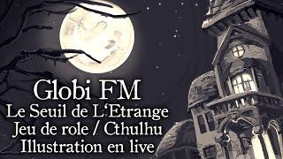 Globi FM - FAQ Le Seuil de L'étrange / Cthulhu / Jeu de Rôle