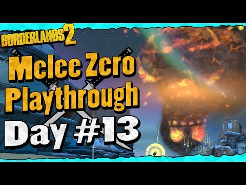 Borderlands 2 | Melee Zero Playthrough Funny Moments And Drops | Day #13