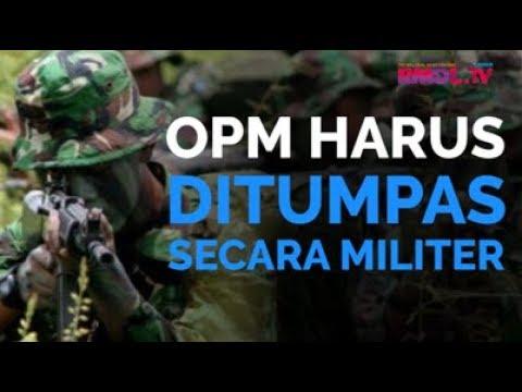 OPM Harus Ditumpas Secara Militer