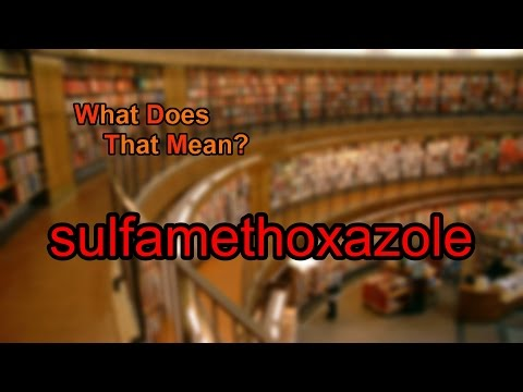 What does sulfamethoxazole mean?