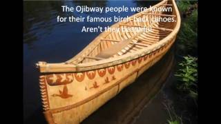 this is a project i did about the first nations tribe called Ojibway thank you for watching =)