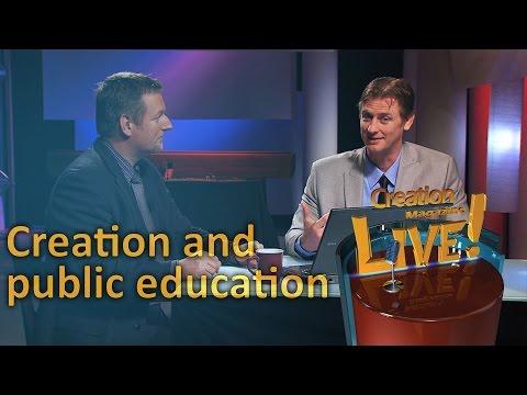 Creation and public education (Creation Magazine LIVE! 3-09)