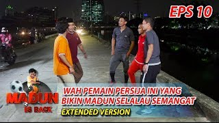 Video Wah! Pemain Persija Ini Yang Bikin Madun Selalu Semangat Part 1- Madun Is Back  Eps 10 MP3, 3GP, MP4, WEBM, AVI, FLV Januari 2019