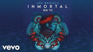 Los Daniels - Inmortal (En Ti)