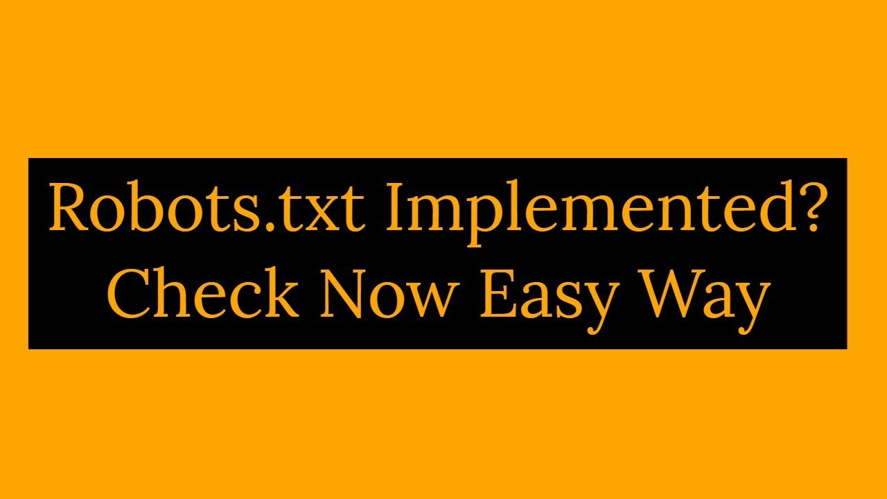 Robots.TXT: How To Check If Website Has Implemented Robots.txt File?