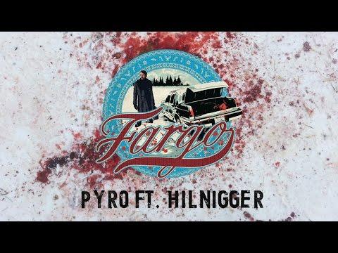 FARGO 2017 - PYRO ft. Hilnigger