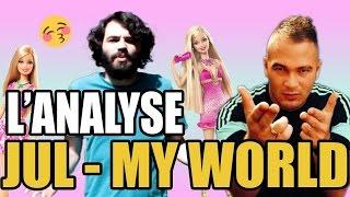 """Yo ! Aujourd'hui on analyse le clip """"My World"""" (Barbie Girl remix) de JUL !Décryptage des paroles, des images, et grosse ration de commentaires. :DVous pouvez partager la vidéo si vous avez aimé ! :)Si ça vous a plu, vous pouvez vous abonner à ma chaîne YouTube, mais aussi me rejoindre sur les réseaux sociaux sympathiques :► Twitter : http://www.twitter.com/MisterJDay► Facebook : http://www.facebook.com/MisterJDay► Le clip original : https://www.youtube.com/watch?v=QXgQDM_B43kÉvidemment, cette vidéo ne contient aucun de placement produit. ^^Un article que j'ai découvert pendant le montage, qui peut intéresser ceux qui souhaiteraient prolonger la conclusion : http://www.mouv.fr/article-jul-le-secret-de-son-succes♦ Auteurs : Paniac & JDay♦ Avec : Kama, Julien C. , Paniac & JDay♦ Avec la voix de : Ganesh2♦ Merci à : Rébecca♦ Générique : Kamel Saïdi♦ Crédits musicaux : Les crédits musicaux sont dans le générique de fin, par ordre d'apparition.Les copains :► Paniac : https://www.youtube.com/user/LucienJanpian► Kama : https://www.youtube.com/channel/UClU-lipC5v1NQIqvQWVNuew► Ganesh2 : https://www.youtube.com/user/ganesh2levraiLes dernières analyses de clips :► Christine ft. Booba - Here : https://www.youtube.com/watch?v=2VUkBu7u2OM► Vitaa VS Lara Fabian : https://www.youtube.com/watch?v=EDKpYCzobSk► Black M. ft. Kev Adams - Le Prince Aladin : https://www.youtube.com/watch?v=3tTTE3k2Aps► Ma chaîne YouTube : http://www.youtube.com/JDay► Ma chaîne Gaming : http://www.youtube.com/SuperJDay64"""