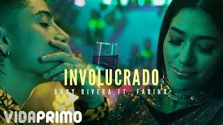 Andy Rivera - Involucrado ft. Farina [Official Video]