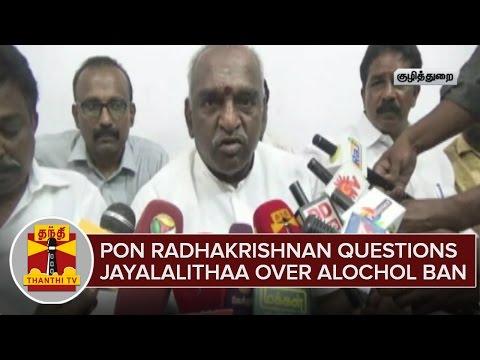 Pon-Radhakrishan-Questions-Jayalalithaa-Over-Announcement-on-Alcohol-Prohibiton--Thanthi-TV