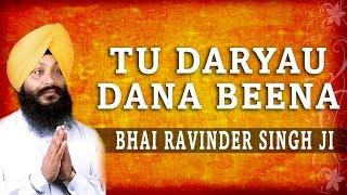 Bhai Ravinder Singh Ji (Hazoori Ragi) - Tu Daryau Dana Beena - Tu Dariyaau