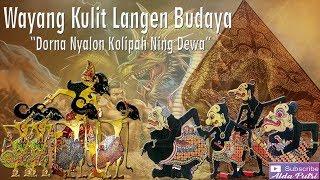 "Video Wayang Kulit Langen Budaya ""Dorna Nyalon Kolipah Ning Dewa"" (Full) MP3, 3GP, MP4, WEBM, AVI, FLV Agustus 2018"