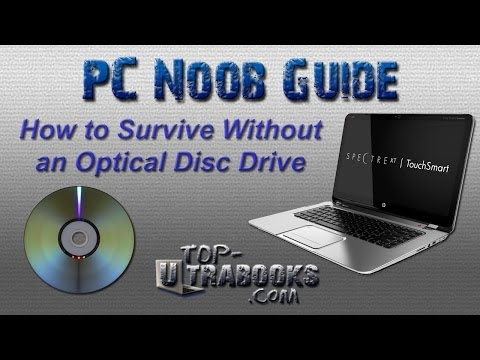 How to Survive Without a Disc Drive in Your Ultrabook - PC Noob Guide