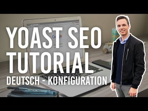 Wordpress SEO Optimierung Tutorial 2018: Yoast SEO Tuto ...